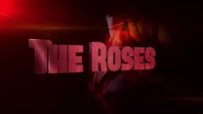 The Roses opening title