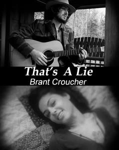That's a Lie – Brant Croucher
