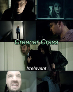 Greener Grass – Irrelevent