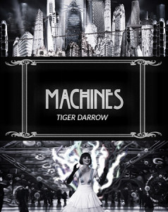 Machines – Tiger Darrow
