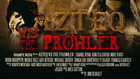 Azteq Vs The Prowler Teaser Trailer